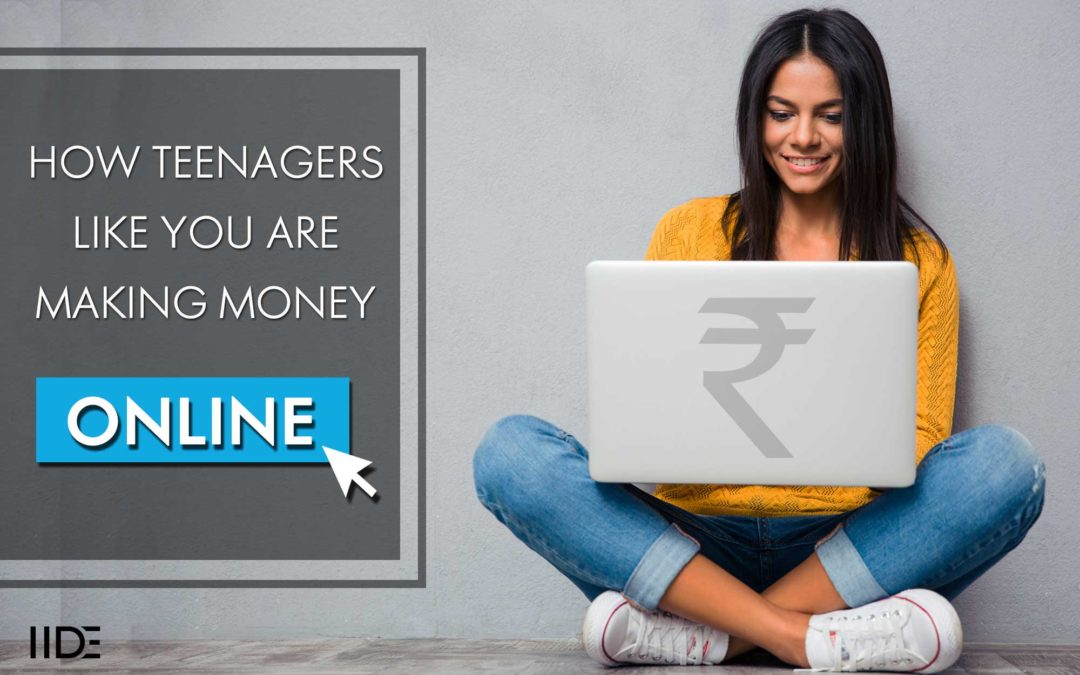 How To Make Money As A Teenager Online