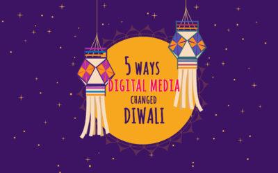 5 Ways Digital Media Has Changed the Way We Celebrate Diwali