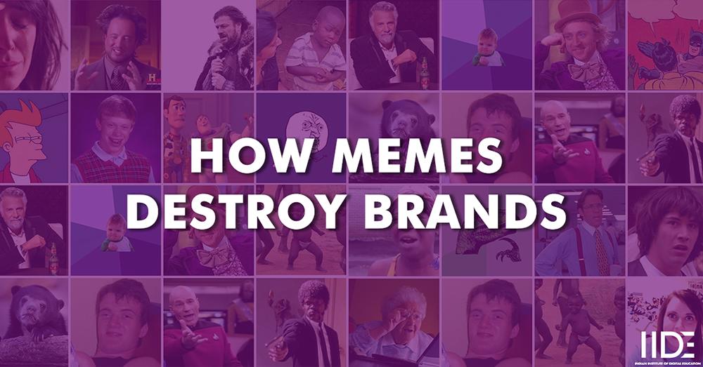How Memes Can Destroy Brands