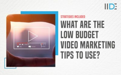 Top 10 Low Budget Video Marketing Tips You Should Start Following
