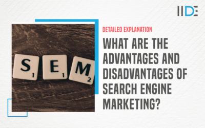Top 11 Benefits of Search Engine Marketing (SEM) You Must Know