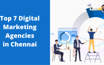 7 Leading Digital Marketing Agencies in Chennai – 2021 Review