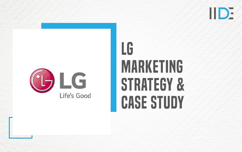 LG Marketing Strategy India Case Study - Featured Image