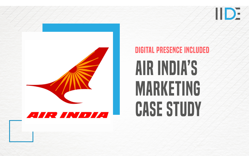 Air India Case Study and Marketing Strategy | IIDE
