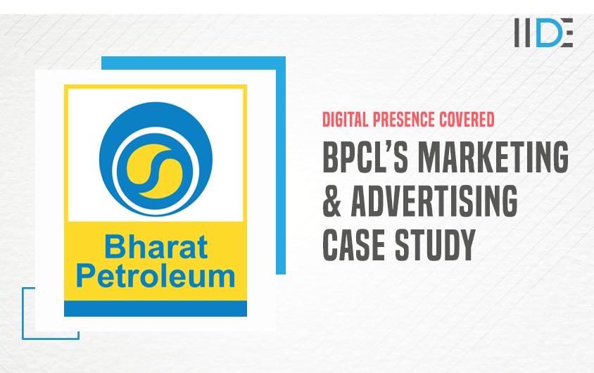 BPCL Marketing & Advertising Case Study - IIDE