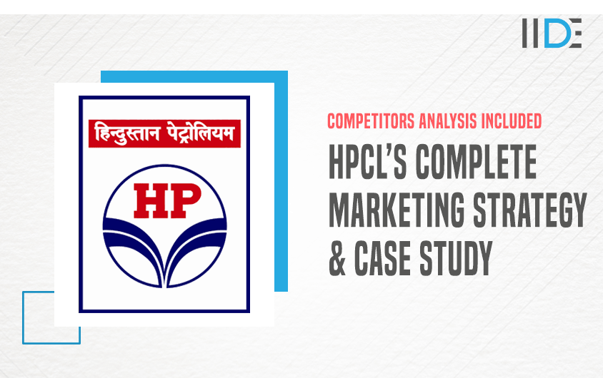 HPCL Case Study and Marketing Strategy | IIDE