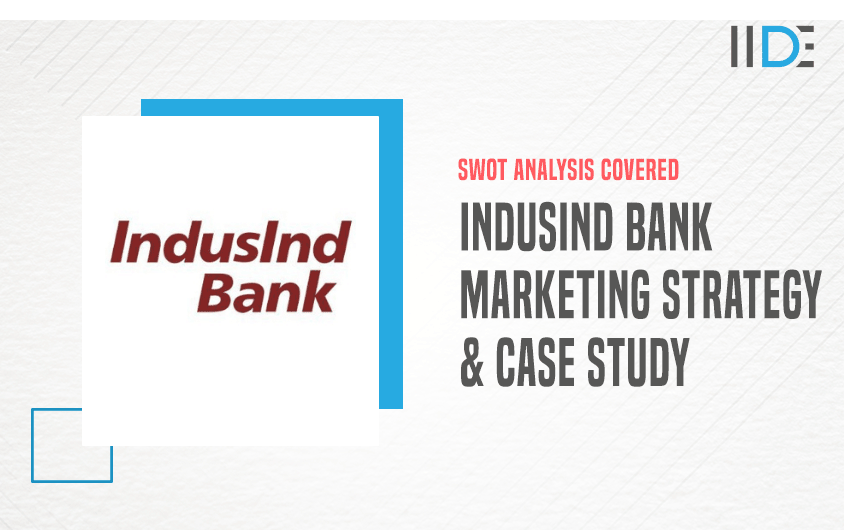 IndusInd Bank SWOT Analysis and Case Study | IIDE