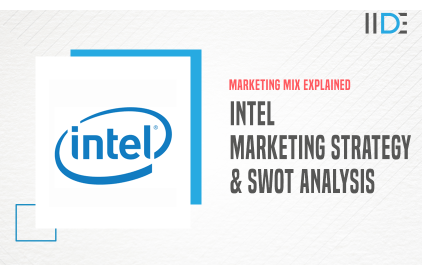 Intel Case Study, Marketing Strategy & SWOT Analysis | IIDE