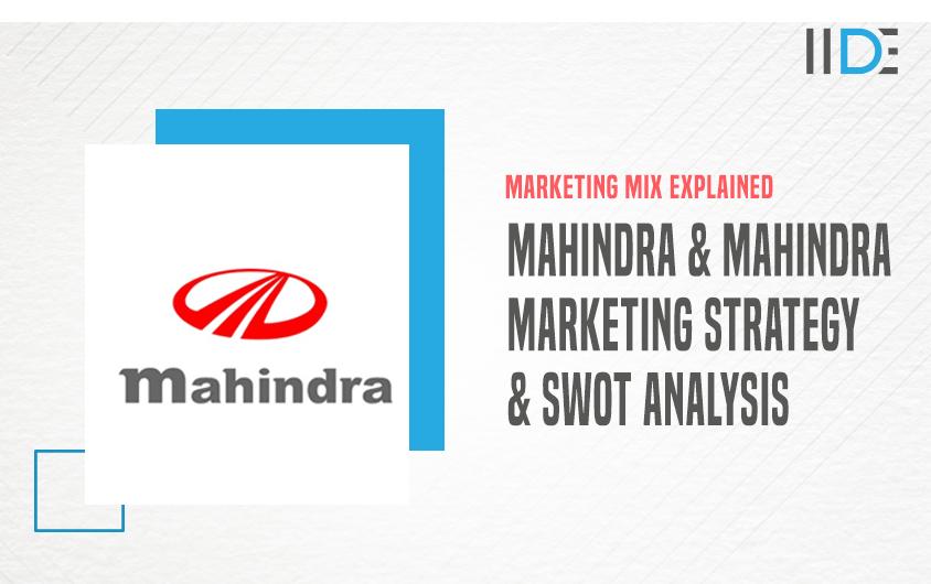 SWOT & Marketing Strategies of Mahindra and Mahindra | IIDE