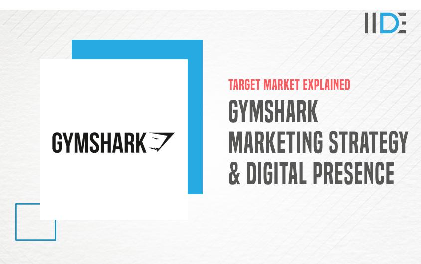 Marketing Strategy of Gymshark - A Case Study