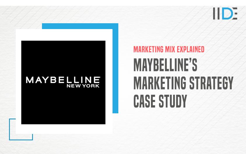 Marketing Strategy of Maybelline - A Case Study