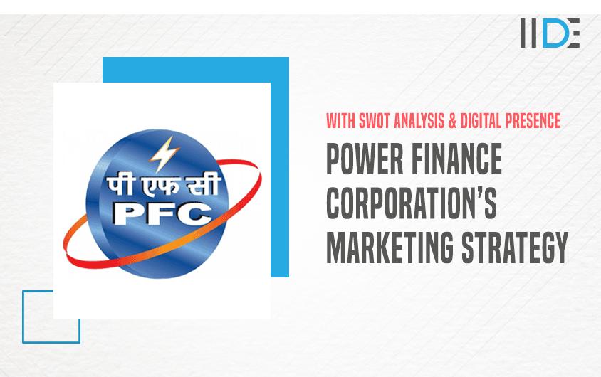 Marketing Strategy of Power Finance Corporation (PFC) - A Case Study