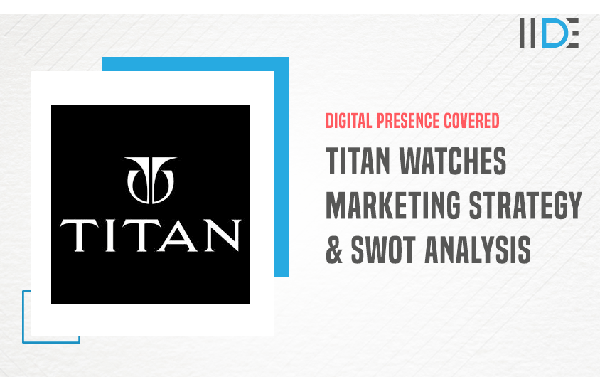 Marketing Strategy of Titan Watches - A Case Study