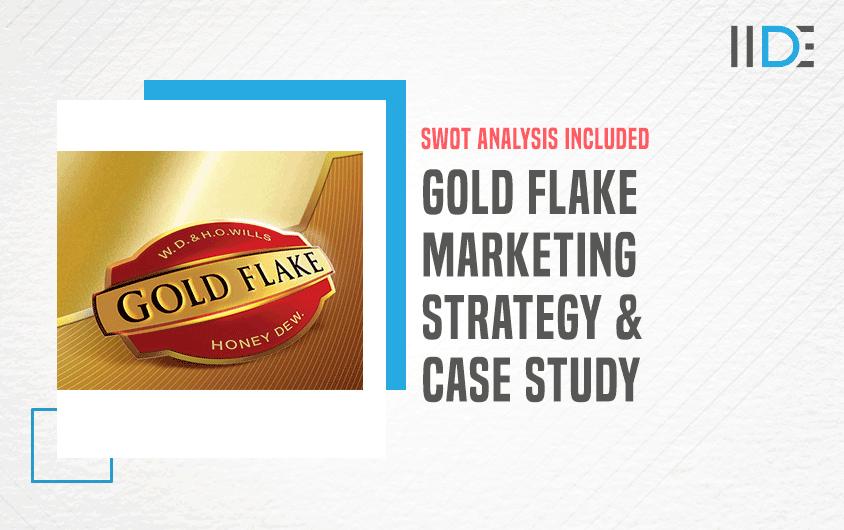 Gold Flake Marketing Strategy Case Study | IIDE