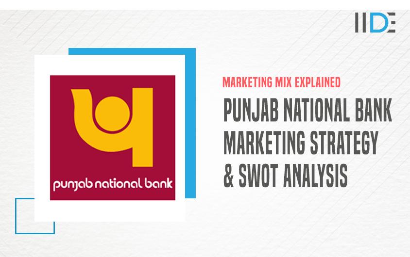 Punjab National Bank Case Study & Marketing Strategy | IIDE