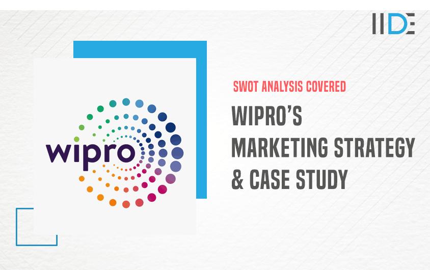 Wipro Case Study, SWOT Analysis & Marketing strategy | IIDE
