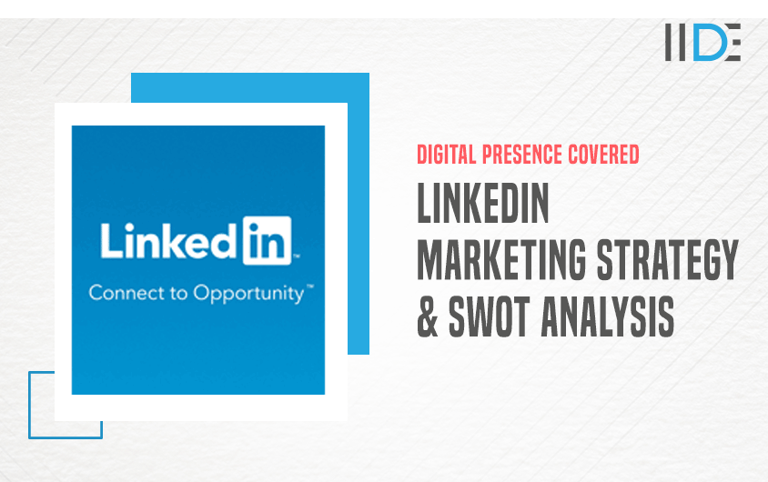 LinkedIn Marketing Strategy & Competitors Case Study | IIDE