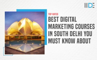 Top 5 Digital Marketing Courses in South Delhi To Kick-Start Your Career