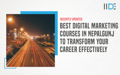 Top 5 Digital Marketing Courses in Nepalgunj That Will Help You Effectively Upskill and Kickstart Your Career