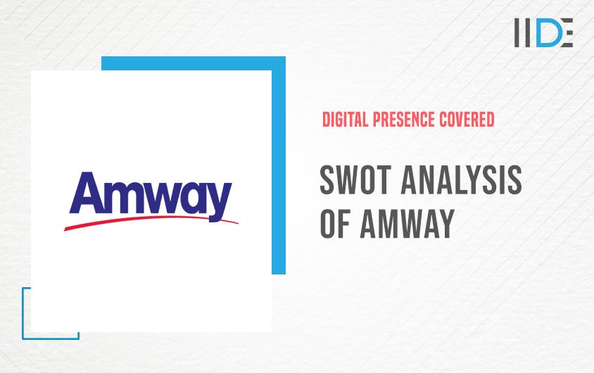SWOT Analysis of Amway | IIDE