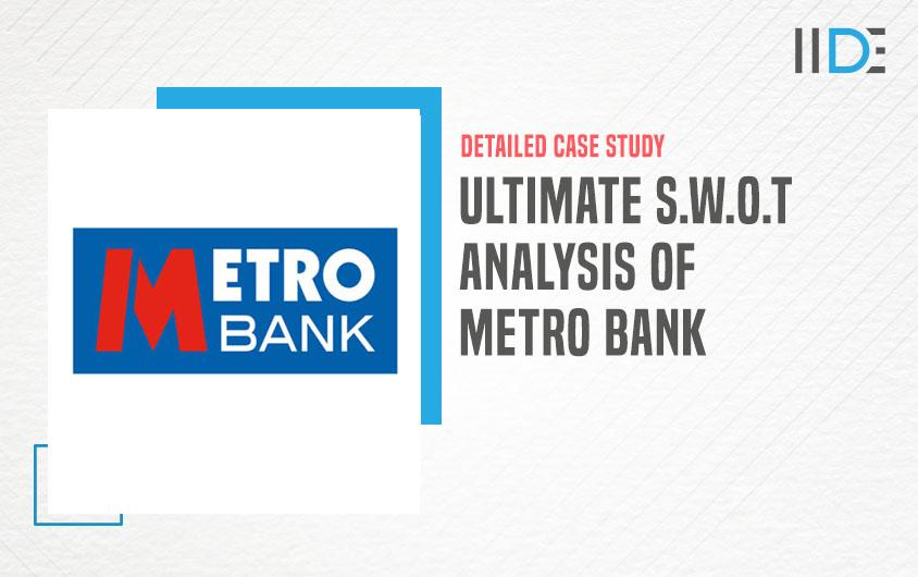 SWOT Analysis of Metro Bank featured image   IIDE