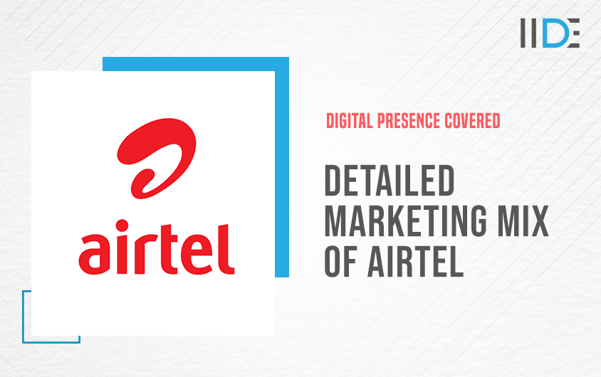 Detailed Marketing mix of Airtel (7P's)  IIDE