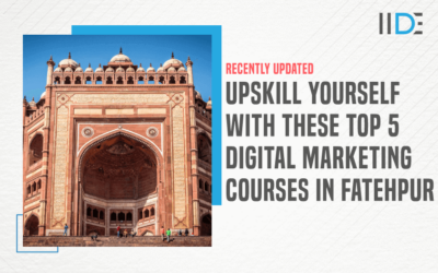 Top 5 Digital Marketing Courses in Fatehpur to Upskill Yourself in 2021