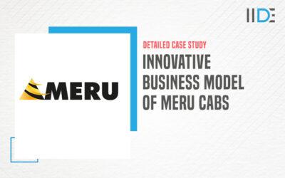 Innovative Business Model of Meru Cabs (2021) – A CASE STUDY