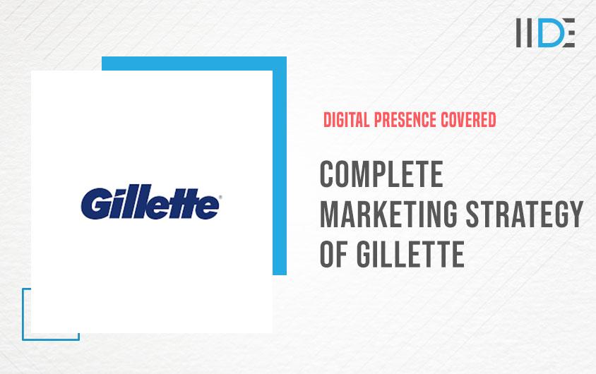Gillette Marketing Strategy| IIDE