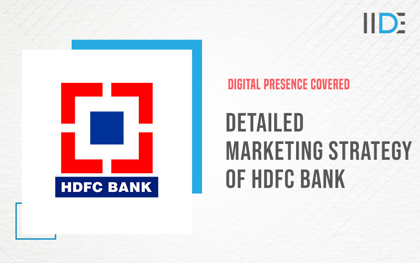Detailed Marketing Strategy Of HDFC Bank | IIDE