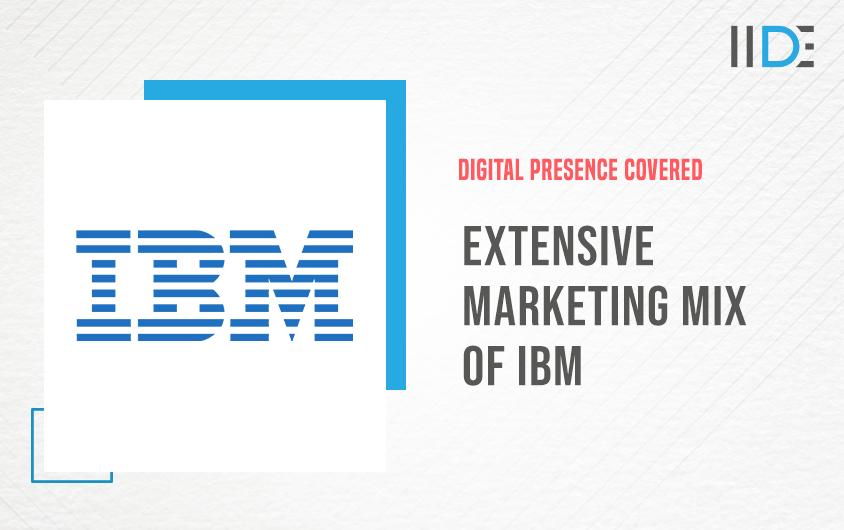 Extensive Marketing Mix Of IBM | IIDE