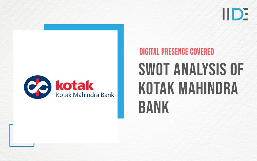 SWOT Analysis of Kotak Mahindra Bank   IIDEalysis of Kotak Mahindra Bank