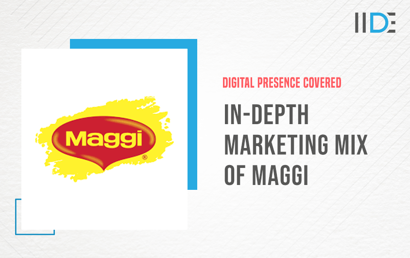In-depth Marketing Mix of Maggi (4Ps) | IIDE