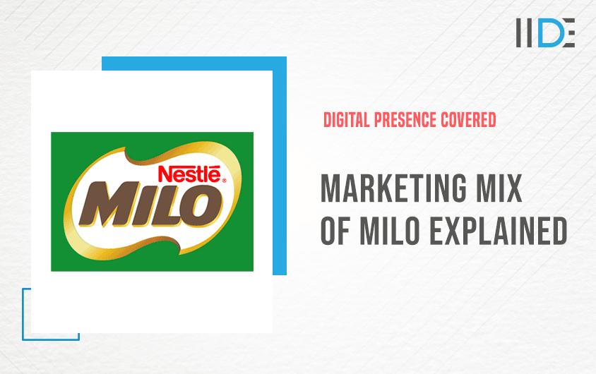 Marketing Mix Of Milo Explained   IIDE
