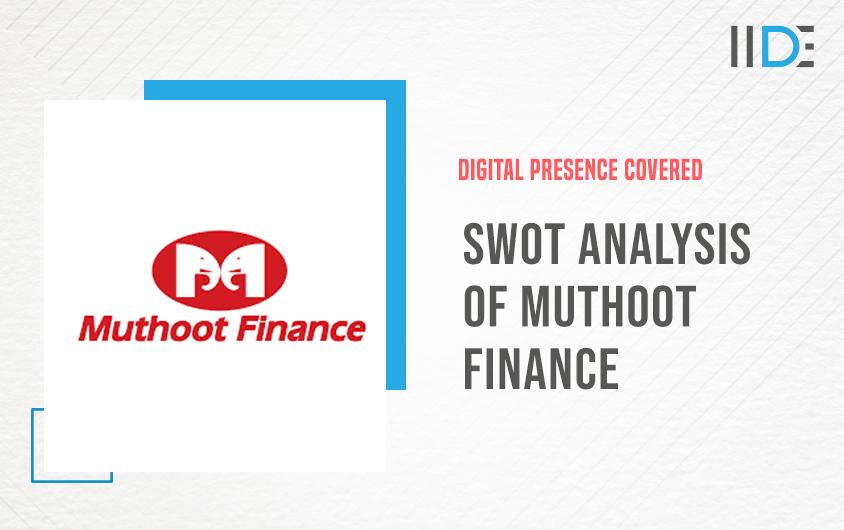 swot analysis of muthoot finance   IIDE