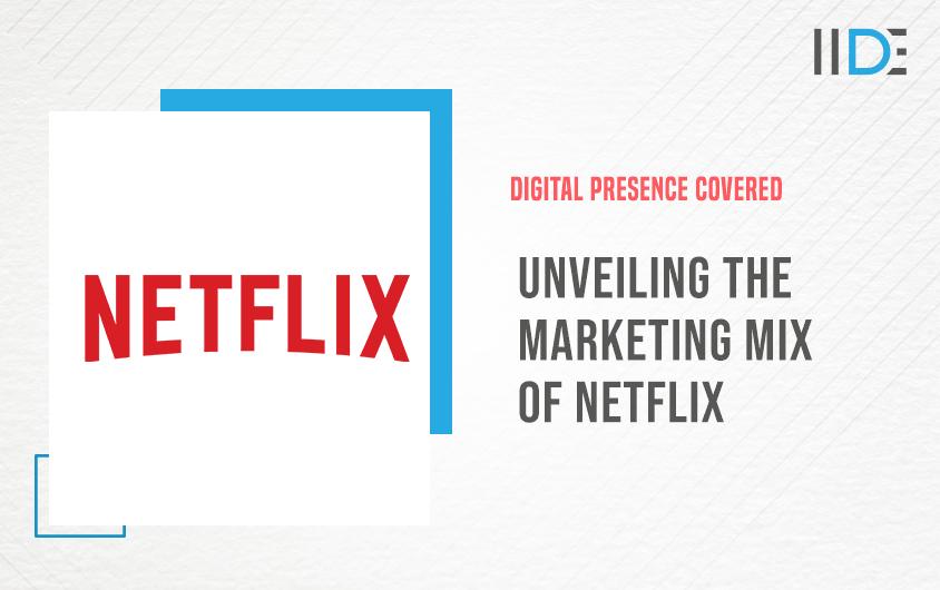 Marketing Mix of Netflix | IIDE