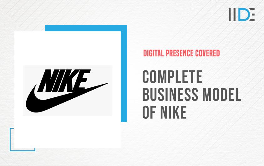 Complete Business Model of Nike | IIDE