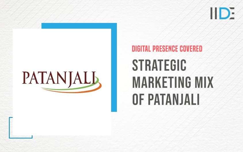 Strategic Marketing Mix of Patanjali Ayurved (4Ps)   IIDE 