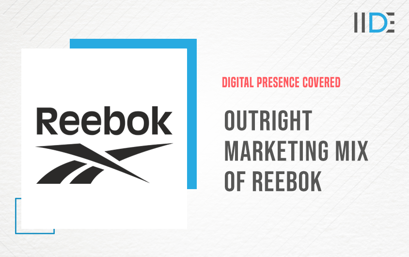 Outright Marketing Mix Of Reebok   IIDE