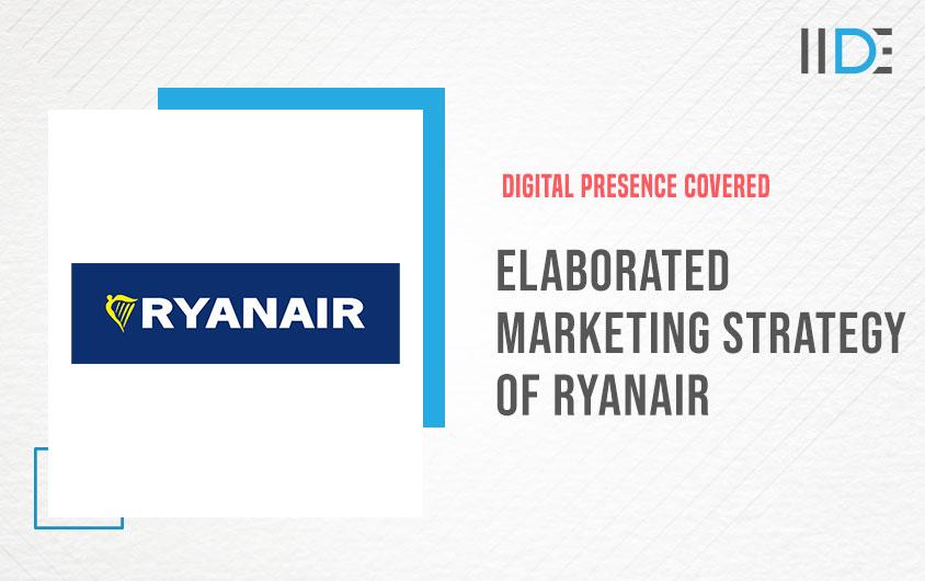 Marketing Strategy of Ryanair | IIDE