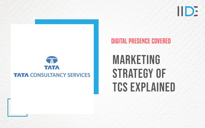 Marketing Strategy of TCS Explained | IIDE