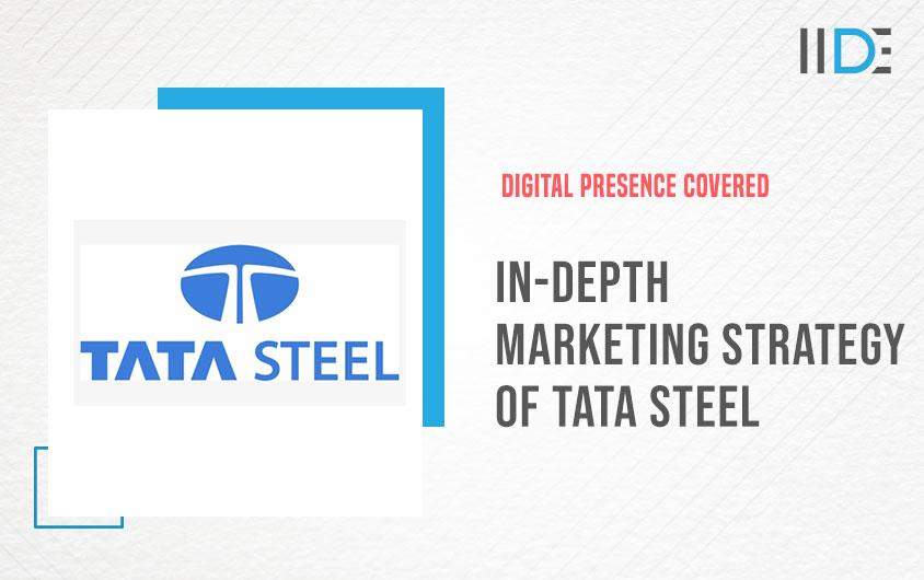In-depth Marketing Strategy of Tata Steel   IIDE