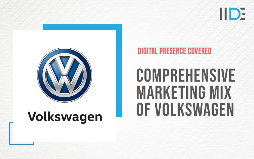 Comprehensive Marketing Mix of Volkswagen company (4Ps)   IIDE 