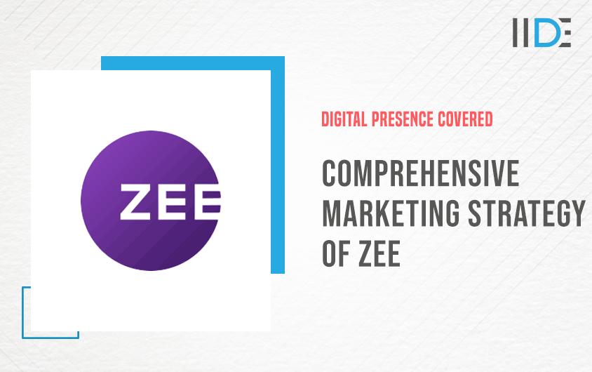 Marketing strategy of Zee | IIDE