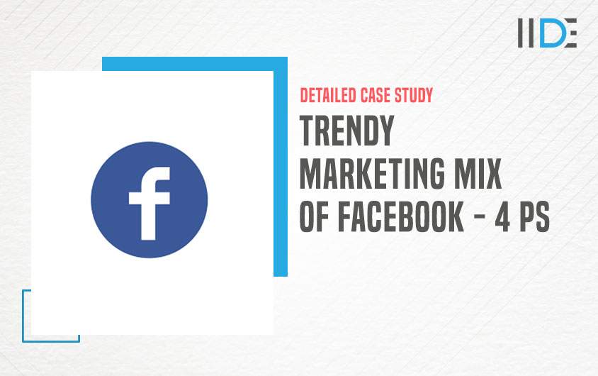 Marketing Mix of Facebook - featured Image | IIDE