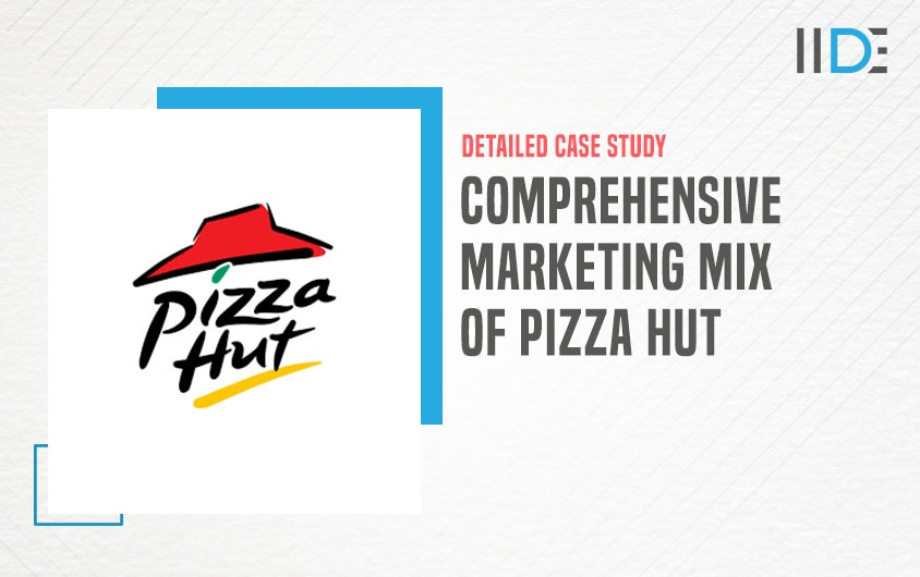 Comprehensive Marketing Mix of Pizza Hut - featured image   IIDE