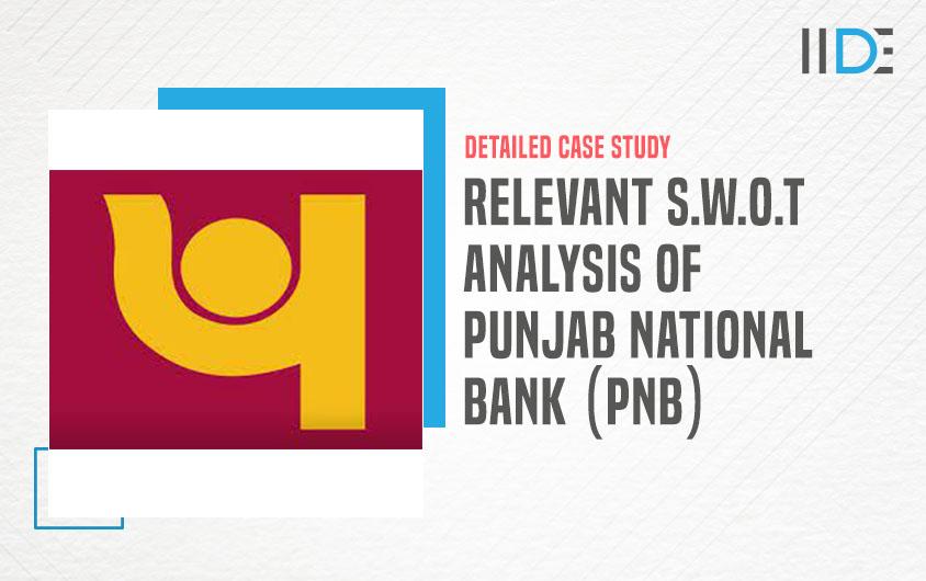 SWOT Analysis of Punjab National Bank - featured Image   IIDE