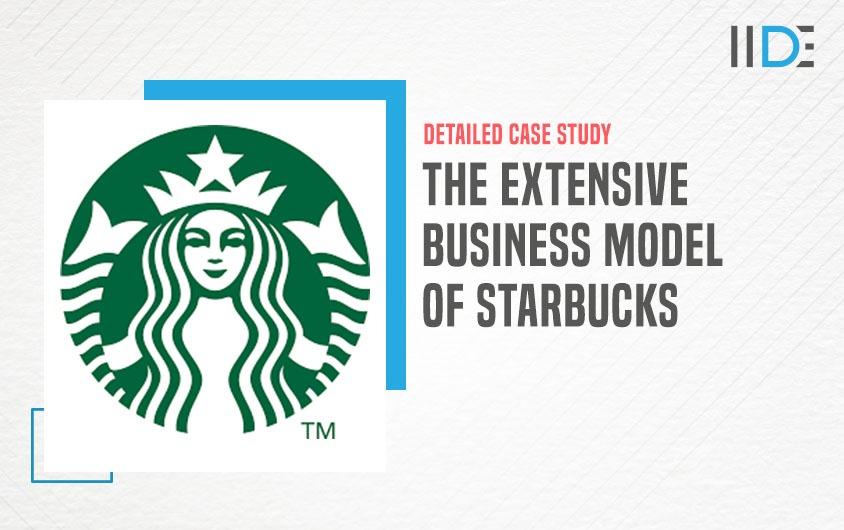 Business Model of Starbucks - featured image   IIDE