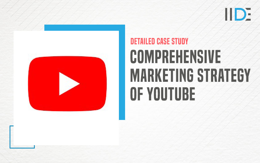 Marketing Strategy of Youtube - featured image   IIDE